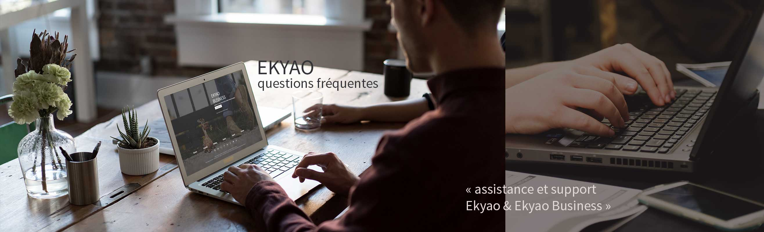 Ekyao Business - Faq. Assistance et support Ekyao et Ekyao Business