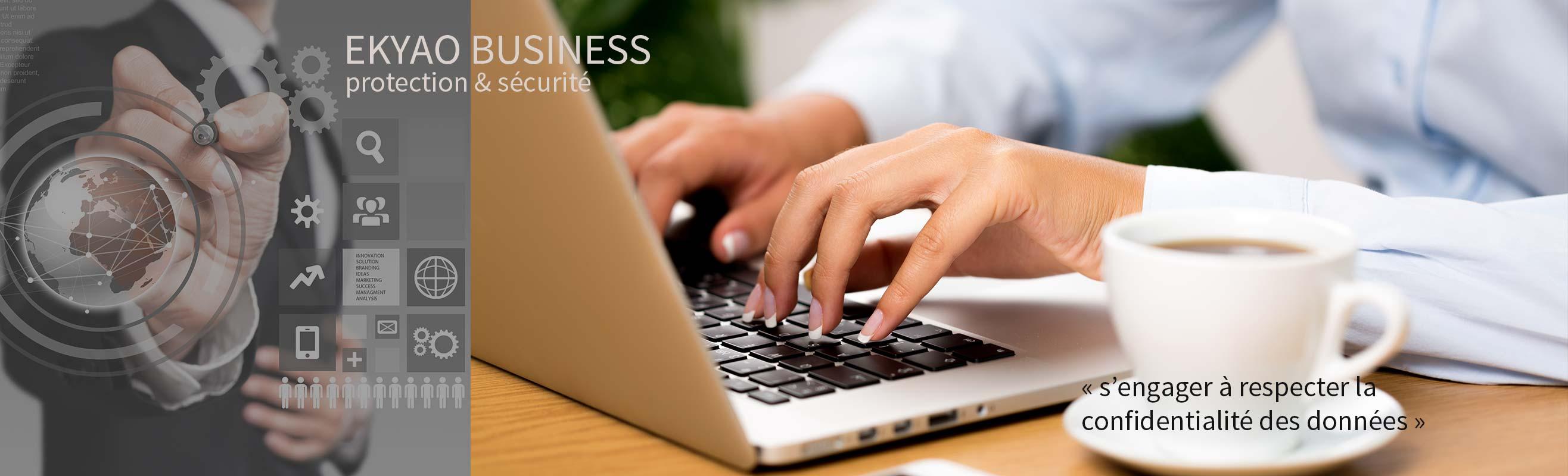 Ekyao Business - Politique de confidentialité. Protection et sécurité