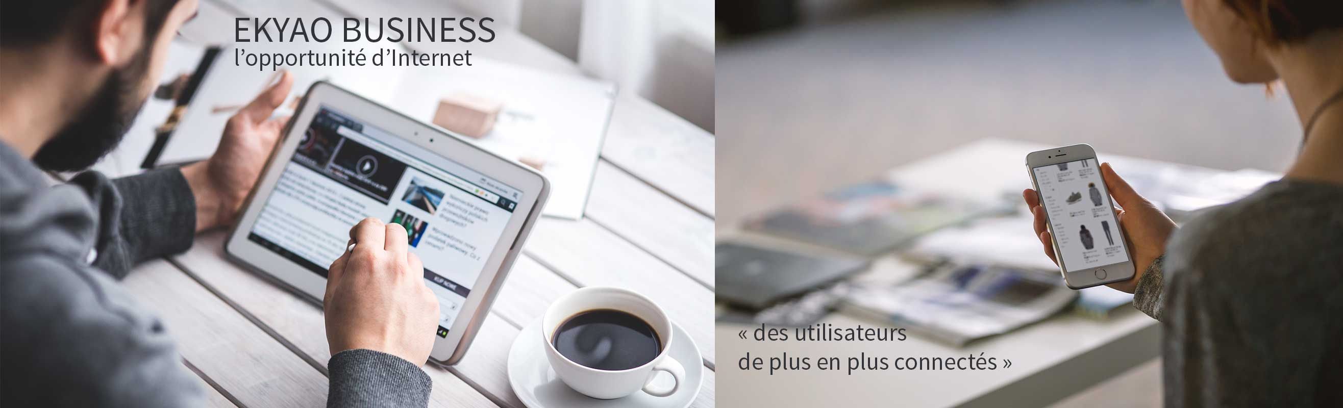 Ekyao Business Print-Marketing. Des utilisateurs de plus en plus connectés